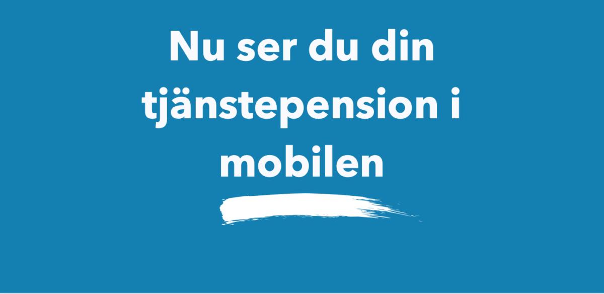 Nu kan du se din tjänstepension i mobilen
